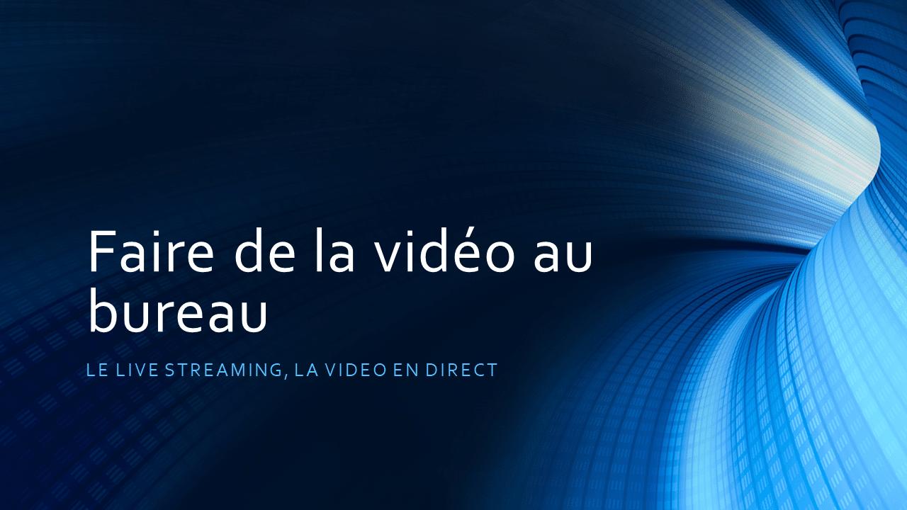 Comment faire une vidéo en direct ?