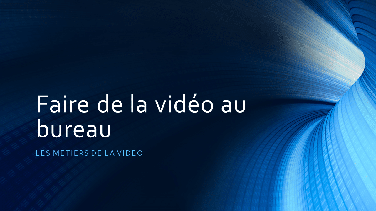 Quels sont les métiers de la vidéo ?
