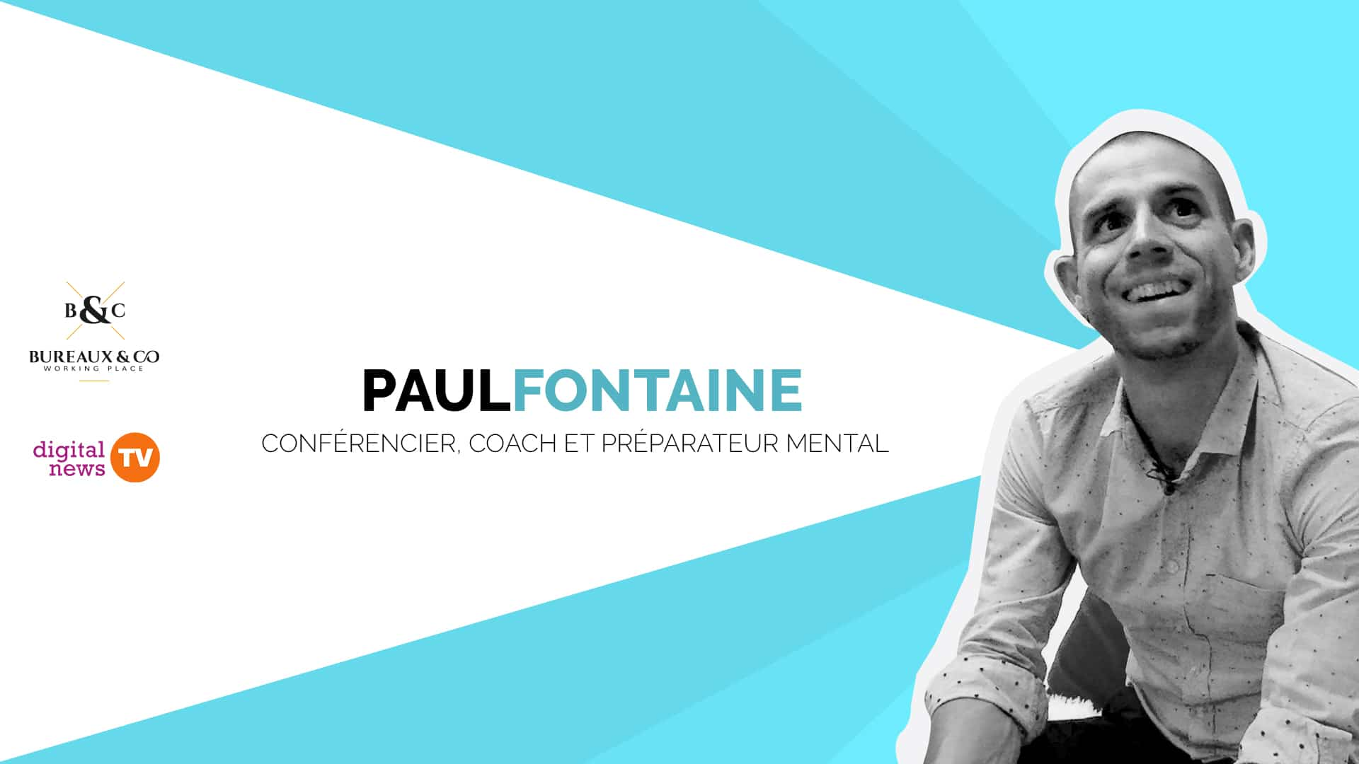Interview de Paul Fontaine Coach & Conférencier